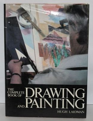 The Complete Book of Drawing and Painting by Hugh Laidman - 0171410092
